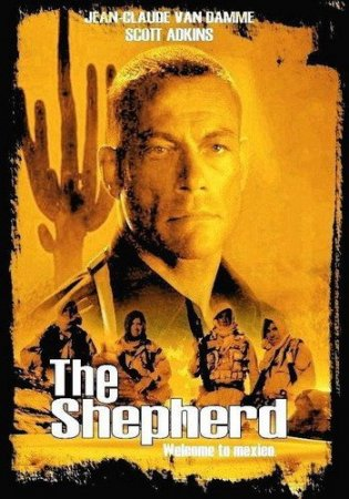 Пастух / The Shepherd: Border Patrol (2008) DVDRip Онлайн