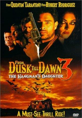 "От заката до рассвета 3: Дочь палача / From Dusk Till Dawn 3: ""The Hangman`s Daughter"" (2000) DVDRip Онлайн"