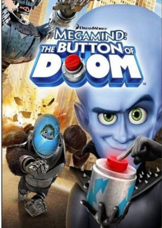 Мегамозг: Кнопка Гибели ( Megamind: The Button of Doom) (2011)