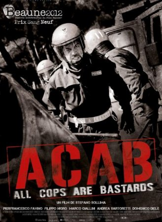 Все копы - ублюдки (A.C.A.B.: All Cops Are Bastards)