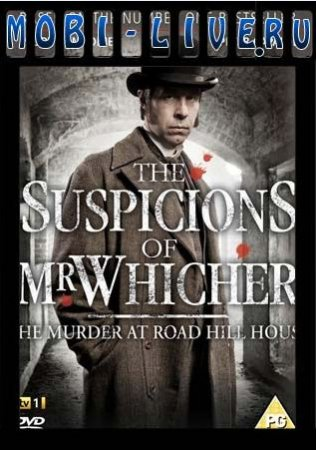 Подозрения мистера Витчера (The Suspicions of Mr Whicher)