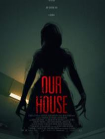 Наш дом / Our House (2018)